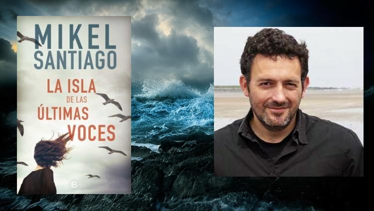 La isla de las últimas voces - Mikel Santiago