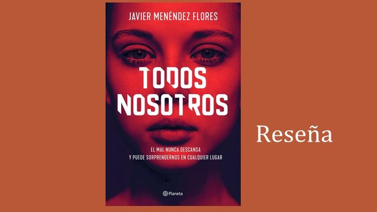 Todos Nosotros, de Javier Menéndez Flores